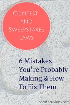 Contests and Sweepstakes Law: 6 Mistakes You Are Probably Making And How To Fix Them via @SaraFHawkins #legal