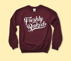 Freshly Baked Sweatshirt - HighCiti Earl Sweatshirt, Crew Neck Sweatshirt, Graphic Sweatshirt, T Shirt, Funny Shirts, Weed Shirts, Freshly Baked, Direct To Garment Printer, Shirt Designs