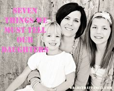 7 things we must tell our daughters!!!