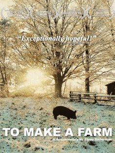 To Make a Farm Amazon Instant Video ~ Steven Suderman, http://www.amazon.com/dp/B00CRWJTDI/ref=cm_sw_r_pi_dp_IPmxvb1Q0M2DS