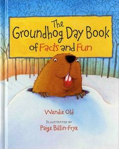 Book, The Groundhog Day Book of Facts and Fun by Wendi Old (Illustrator: Paige Billin-Frye)