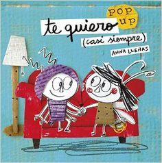 Te quiero (casi siempre) Anna Llenas Timun Mas Infantil +6 años Lolo, un bicho bola, y Rita, una luciérnaga, son muy diferente...