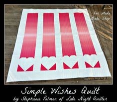 Simple Wishes Valentine Quilt Tutorial from Stephanie Palmer Baby Quilt Tutorials, Quilting Tutorials, Quilting Designs, Quilting Ideas, Quilt Patterns Free, Heart Patterns, Free Pattern, Block Patterns, Cute Quilts