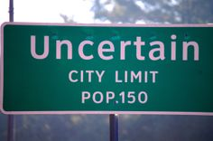 Uncertain, Texas Only in Texas would you find a name like Uncertain!