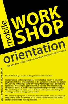 Mobile Workshop - model making stations. In the pursuit of enriching the culture of 'Learning by Making', CEPT University Workshops has installed a specialized model making station, Faculty of Architecture studio. The aim is to provide open access to tools and equipment during the learning process and support innovation. In each studio, students will select representatives to maintain the tools and equipment.