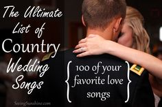 The Ultimate List of Country Wedding Songs: 100 of your Favorite Love Songs. Great for making your wedding playlist -- walking down the aisle, bouquet/garter toss, first dance, slow and fast songs to play at the reception, etc. | Seeing Sunshine