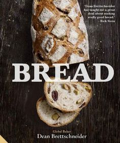 Bread by Dean Brettschneider - Not for beginners and full of new ideas and techniques