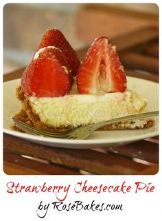 Strawberry Cheesecake Pie… my new favorite pie!!!