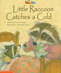 Little Raccoon Catches a Cold by Susan Canizares, illustrated by  Christopher Denise