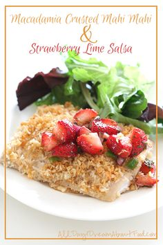 Low Carb Macadamia Mahi Mahi with Strawberry Salsa #lowcarb #paleo #recipe