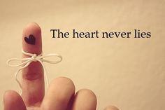The heart Never lies