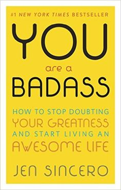 You Are a Badass: How to Stop Doubting Your Greatness and Start Living an Awesome Life: Jen Sincero: 9780762447695: Books - Amazon.ca