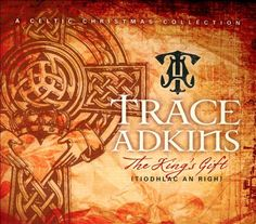Trace Adkins - The King's Gift (released 10/29/13)