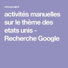 activités manuelles sur le thème des etats unis - Recherche Google