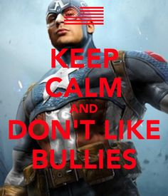 Bullying Quotes, Stop Bullying, Captain Merica, Avengers Shield, Keep Calm Signs, Super Cool Stuff, Bullying Prevention, Bad Kids, Chris Evans Captain America