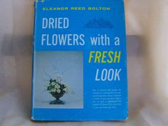 Dried Flowers with a Fresh Look How to Arrange by MendozamVintage, $5.99