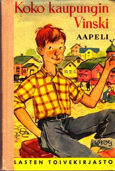 Koko kaupungin vinski by Aapeli Books To Read, My Books, Good Old Times, My Childhood Memories, Helsinki, Ancient History, Finland, Childrens Books, Literature