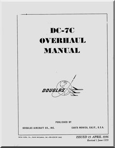Douglas DC-7 Aircraft Overhaul Manual - Aircraft Reports - Manuals Aircraft Helicopter Engines Propellers Blueprints Publications