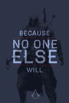 Assassin's Creed Quote Poster: Connor by acTurul on DeviantArt Assassins Creed Quotes, Assassins Creed Funny, Assassins Creed Black Flag, Assassin's Creed 3, Assassin's Creed Wallpaper, Quote Posters, Inspirational Quotes, Witty Quotes, Qoutes
