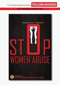 'STOP WOMEN ABUSE' print ad designed and created by PHALGUNN MAHARISHI for SSMP - a renowned women's organization in Mysore.