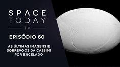 Space Today TV Ep.60 - As Últimas Imagens e  Sobrevoos da Cassini Por En...