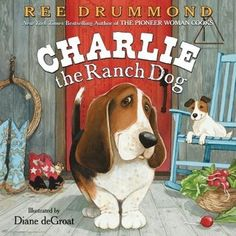 Charlie the Ranch Dog, by Ree Drummond