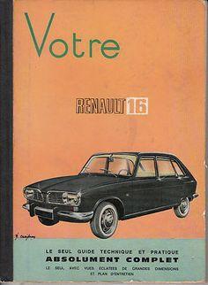 Votre Renault R 16 Guide pratique complet