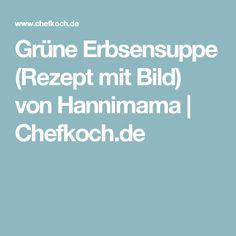 Grüne Erbsensuppe (Rezept mit Bild) von Hannimama | Chefkoch.de