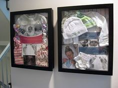 Shadow boxes  Add a picture of baby wearing outfit along with the outfit in the shadow box baby