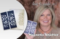 cardmaking video tutorial: How to make a Magnetic Enclosure Shutter Fold Card ... Tami demos an elegant envelope flap, a shutter (like camera lens) element and magnetic closures ... luv it!