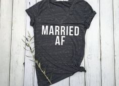 Married AF, Married AF Shirt, Honeymoon Tank, Honeymoon Shirt, Engaged AF Shirt, Just Married, by EllaJayDesign