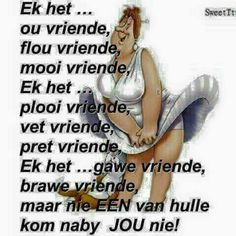 Nie een van hulle kom naby jou nie. Afrikaanse Quotes, Goeie Nag, Goeie More, Day Wishes, Fat Women, Strong Quotes, Aging Gracefully, Cute Quotes, Friendship Quotes