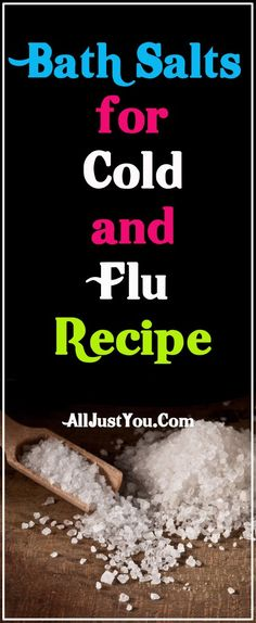 Bath Salts for Cold and Flu Recipe