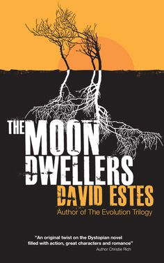 The Moon Dwellers (The Dwellers, #1) by David Estes! Loooooove this book(: Completely mindblowing, with lots of action and a great heroine! The dystopic world is another plus! 4.5 / 5