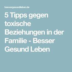 5 Tipps gegen toxische Beziehungen in der Familie - Besser Gesund Leben