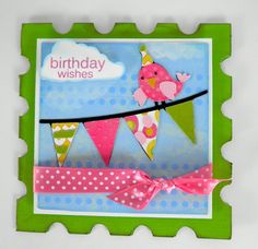 Birthday Bash - I like many elements of this card, especially the stamp shaped base. Nice bright colours!