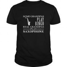I Love Saxophonist Grandpa  Some grandpas play bingo real grandpas play saxophone Fathers Day Tshirts