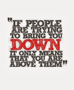 Saying Pictures: If people are trying to bring you down