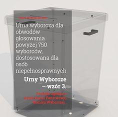 URNA WYBORCZA – wykonana z poliwęglanu litego 3mm – według wytycznych PKW – marzec 2016:  http://urnywyborcze.co.pl/