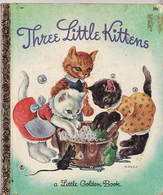 """Last page of the Little Golden Book edition of the """"Three Little Kittens."""" Illustration by MASHA; Golden Press; NY, 1942 printing."""