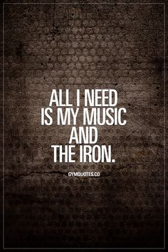 All I need is my music and the iron. #gymaddict #gymlove #gymlife #gymquotes