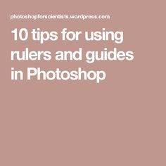 10 tips for using rulers and guides inPhotoshop
