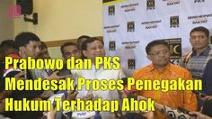 #PilkadaDKI #AntiAhok #TemanAhok Prabowo dan PKS Mendesak Proses Penegakan Hukum Terhadap Ahok