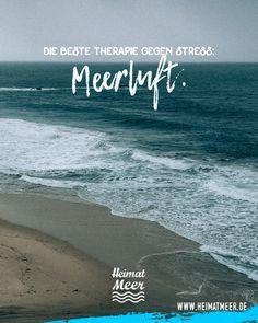 Meerluft: Die beste Therapie gegen Stress! Mee(h)r vom Meer bekommt ihr auf www.heimatmeer.de >>