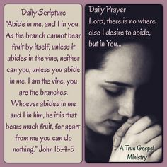 Daily Scripture Daily Prayer Lord, there is no where else I desire to abide, but in You... #atruegospelministry
