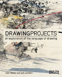 Drawing Projects: An Exploration of the Language of Drawing: Mick Maslen, Jack Southern