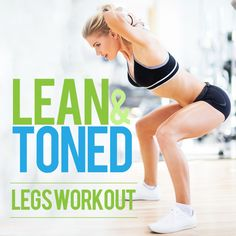 Get Lean and Toned Legs with This Workout (1)