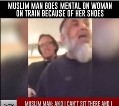 VIDEO: MUSLIM MAN GOES MENTAL ON WOMAN ON TRAIN BECAUSE OF HER SHOES - M2 VOICE