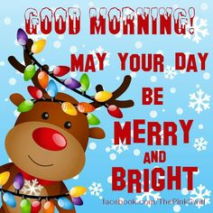 May your day be merry and bright image - Pictures Cafe Good Morning Image Quotes, Good Morning Beautiful Images, Good Morning Picture, Good Morning Messages, Morning Pictures, Wonderful Time, Christmas Morning Quotes, Morning Greetings Quotes, Christmas Humor