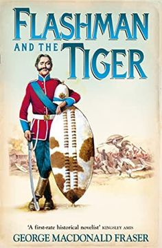 Buy Flashman and the Tiger: And Other Extracts from the Flashman Papers (The Flashman Papers, Book by George MacDonald Fraser and Read this Book on Kobo's Free Apps. Discover Kobo's Vast Collection of Ebooks and Audiobooks Today - Over 4 Million Titles! Got Books, Books To Read, Scott Patterson, George Macdonald, Science Fiction Series, Frederick Douglass, Paper Book, What To Read, Book Authors